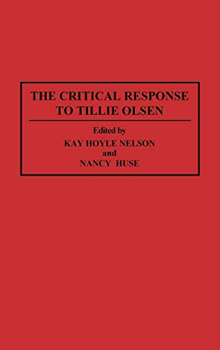 9780313287145: The Critical Response to Tillie Olsen: (Critical Responses in Arts and Letters)