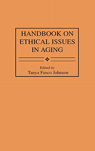 9780313287268: Handbook on Ethical Issues in Aging