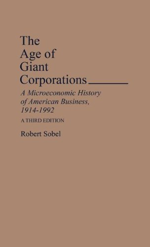 9780313287305: The Age of Giant Corporations: A Microeconomic History of American Business, 1914–1992, 3rd Edition