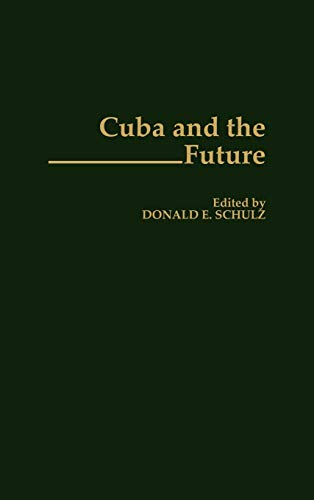 Cuba and the Future (Contributions in Latin American Studies)