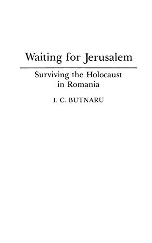 9780313287985: Waiting for Jerusalem: Surviving the Holocaust in Romania (Contributions to the Study of World History)