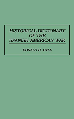 9780313288524: Historical Dictionary of the Spanish American War