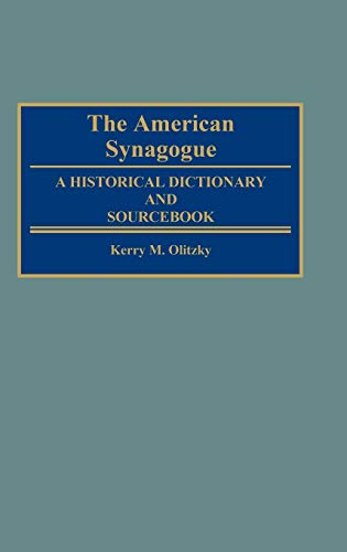 9780313288562: The American Synagogue: A Historical Dictionary and Sourcebook