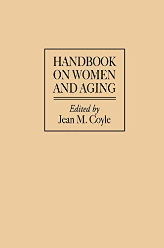 9780313288579: Handbook on Women and Aging: