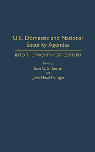 9780313288708: U.S. Domestic and National Security Agendas: Into the Twenty-First Century (Contributions in Military Studies)
