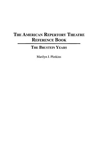 9780313289132: The American Repertory Theatre Reference Book: The Brustein Years