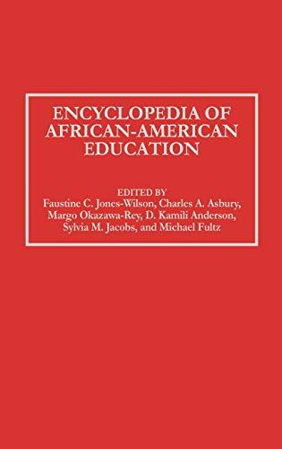 Encyclopedia of African-American Education: Editor-Faustine C. Jones-Wilson;