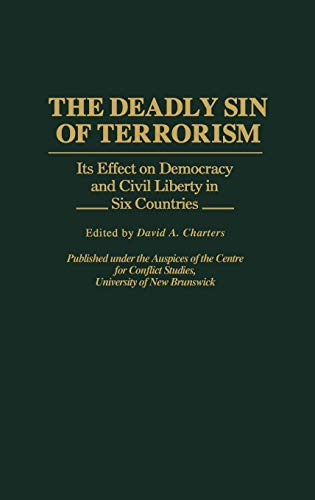 9780313289644: The Deadly Sin of Terrorism: Its Effect on Democracy and Civil Liberty in Six Countries (Contributions in Political Science)