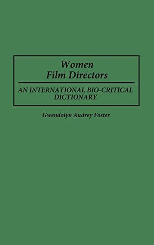 Women Film Directors: An International Bio-Critical Dictionary: Gwendolyn Audrey Foster