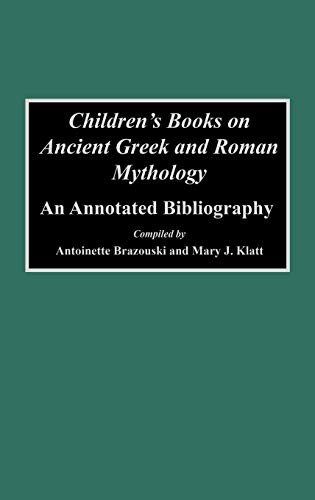 9780313289736: Children's Books on Ancient Greek and Roman Mythology: An Annotated Bibliography (Bibliographies & Indexes in World Literature)