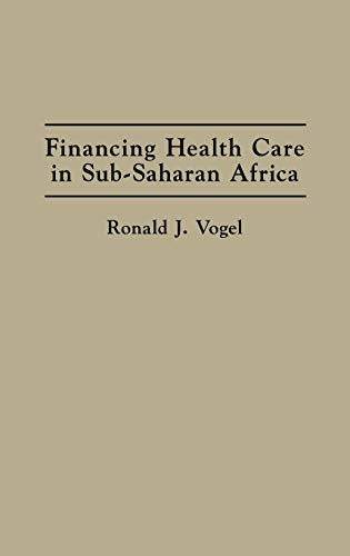 Financing Health Care in Sub-Saharan Africa.