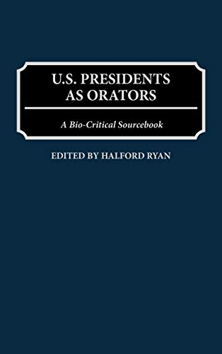 9780313290596: U.S. Presidents as Orators: A Bio-Critical Sourcebook