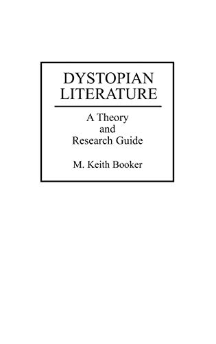 9780313291159: Dystopian Literature: A Theory and Research Guide
