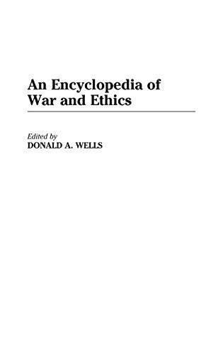 9780313291166: An Encyclopedia of War and Ethics: