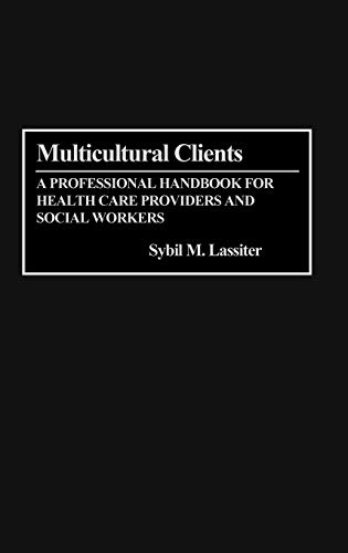 9780313291401: Multicultural Clients: A Professional Handbook for Health Care Providers and Social Workers
