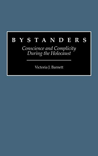 9780313291845: Bystanders: Conscience and Complicity During the Holocaust (Contributions to the Study of Religion)
