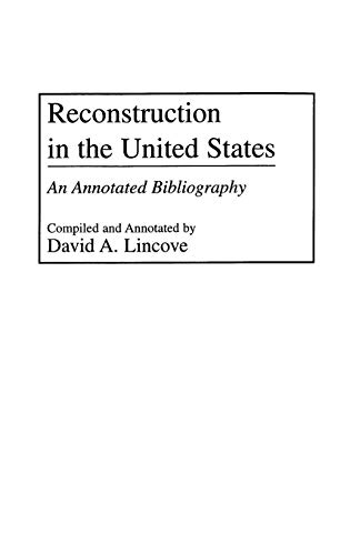 9780313291999: Reconstruction in the United States: An Annotated Bibliography (Bibliographies and Indexes in American History)