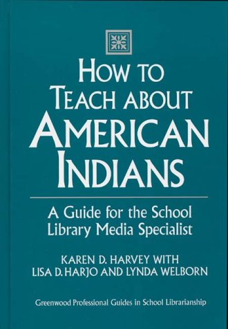 How to Teach about American Indians: A: Harjo, Lisa D.;