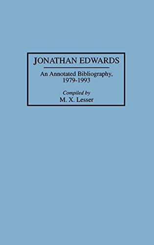9780313292378: Jonathan Edwards: An Annotated Bibliography, 1979-1993 (Bibliographies and Indexes in Religious Studies)