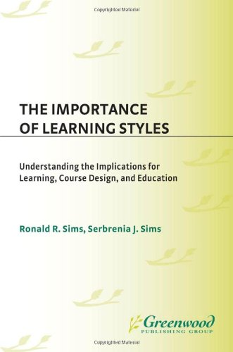 9780313292781: The Importance of Learning Styles: Understanding the Implications for Learning, Course Design, and Education (Contributions to the Study of Education)