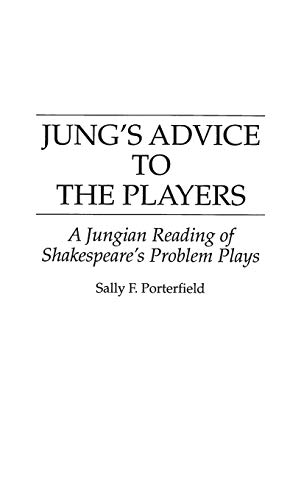 Jung's Advice to the Players: Jungian Reading: Porterfield, Sally F.