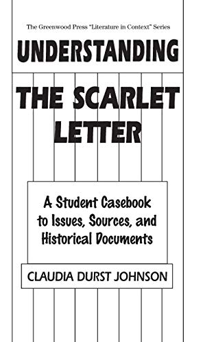 9780313293283: Understanding The Scarlet Letter: A Student Casebook to Issues, Sources, and Historical Documents (The Greenwood Press