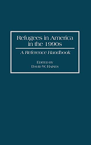 9780313293443: Refugees in America in the 1990s: A Reference Handbook