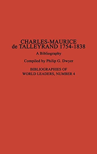 9780313293542: Charles-Maurice de Talleyrand, 1754-1838: A Bibliography (Bibliographies of World Leaders)
