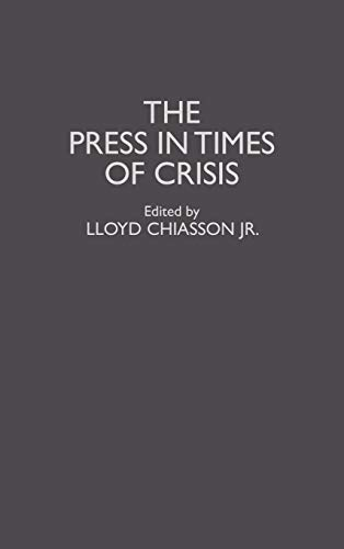 9780313293641: The Press in Times of Crisis (Contributions to the Study of Mass Media and Communications)