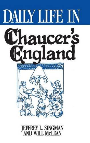 9780313293757: Daily Life in Chaucer's England (Greenwood Press Daily Life Through History Series)