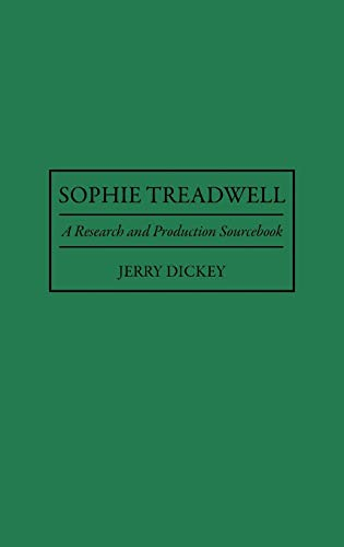 9780313293887: Sophie Treadwell: A Research and Production Sourcebook (Modern Dramatists Research and Production Sourcebooks)
