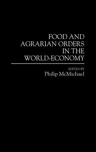9780313293993: Food and Agrarian Orders in the World-Economy: (Contributions in Economics and Economic History)