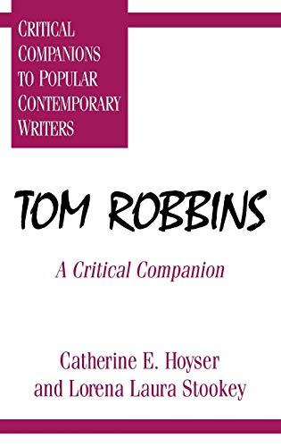 9780313294181: Tom Robbins: A Critical Companion (Critical Companions to Popular Contemporary Writers)