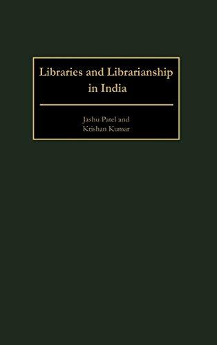 Libraries and Librarianship in India (Guides to: Jashu Patel; Krishan
