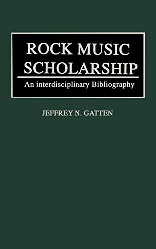Rock Music Scholarship: An Interdisciplinary Bibliography (Music Reference Collection): Jeffrey N. ...