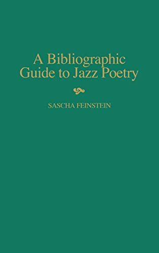 A Bibliographic Guide To Jazz Poetry (0313294690) by Feinstein, Sascha