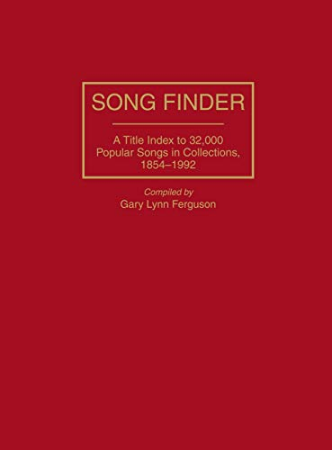 Song Finder: A Title Index to 32,000: Ferguson, Gary Lynn