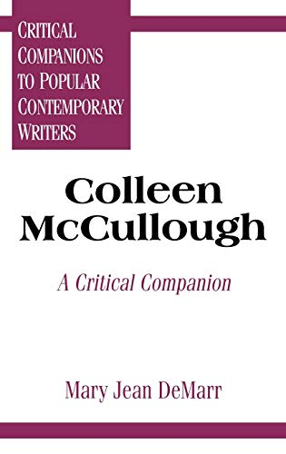Colleen McCullough: A Critical Companion (Hardback): Mary Jean Demarr