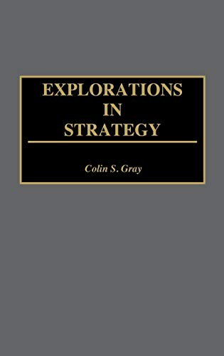 9780313295102: Explorations in Strategy: (Contributions in Military Studies)