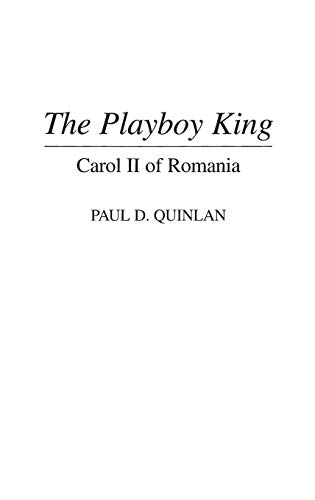 9780313295195: The Playboy King: Carol II of Romania (Contributions to the Study of World History)