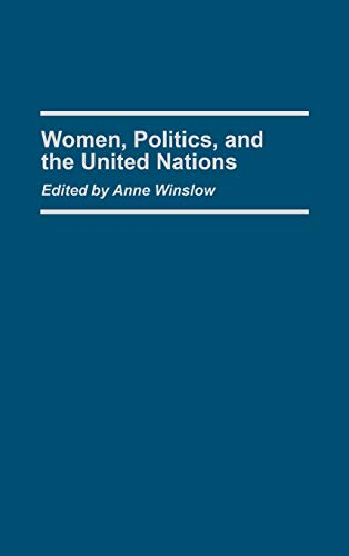 Women, Politics, and the United Nations: (Contributions: Praeger Publishers