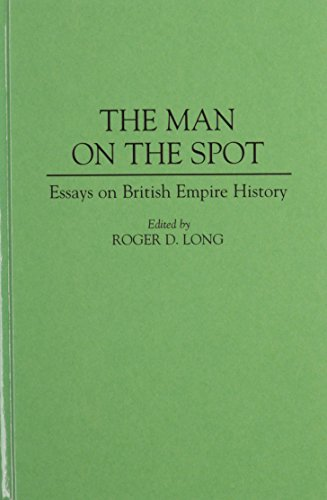 9780313295249: The Man on the Spot: Essays on British Empire History (Contributions in Comparative Colonial Studies)