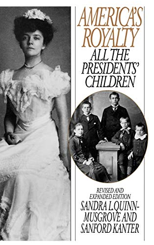 9780313295355: America's Royalty: All the Presidents' Children, Revised and Expanded