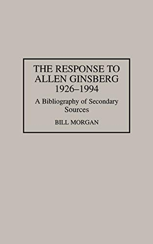 9780313295362: The Response to Allen Ginsberg, 1926-1994: A Bibliography of Secondary Sources (Bibliographies and Indexes in American Literature)