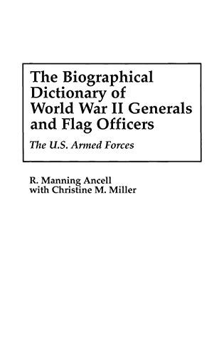 9780313295461: The Biographical Dictionary of World War II Generals and Flag Officers: The U.S. Armed Forces