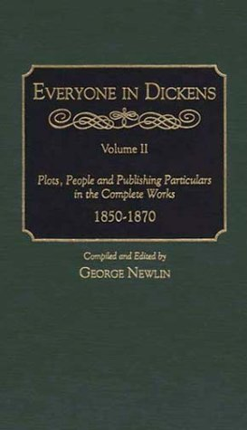 9780313295829: Everyone in Dickens: Plots, People and Publishing Particulars in the Complete Works, 1850-1870: 002