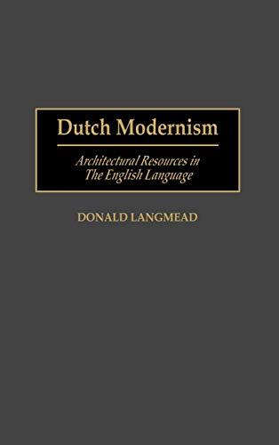 Dutch Modernism: Architectural Resources in the English Language