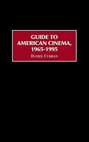 Guide to American Cinema, 1965-1995: Daniel J. Curran