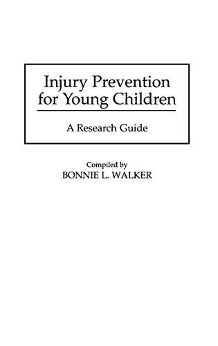 9780313296864: Injury Prevention for Young Children: A Research Guide (Bibliographies and Indexes in Medical Studies)