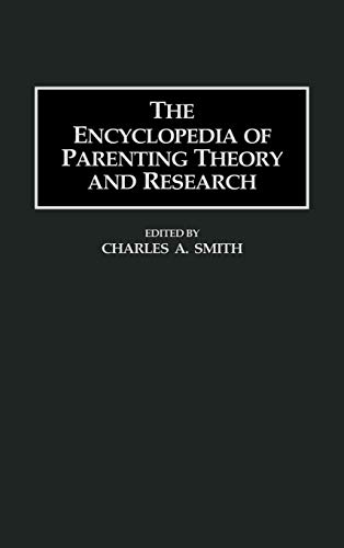 9780313296994: The Encyclopedia of Parenting Theory and Research